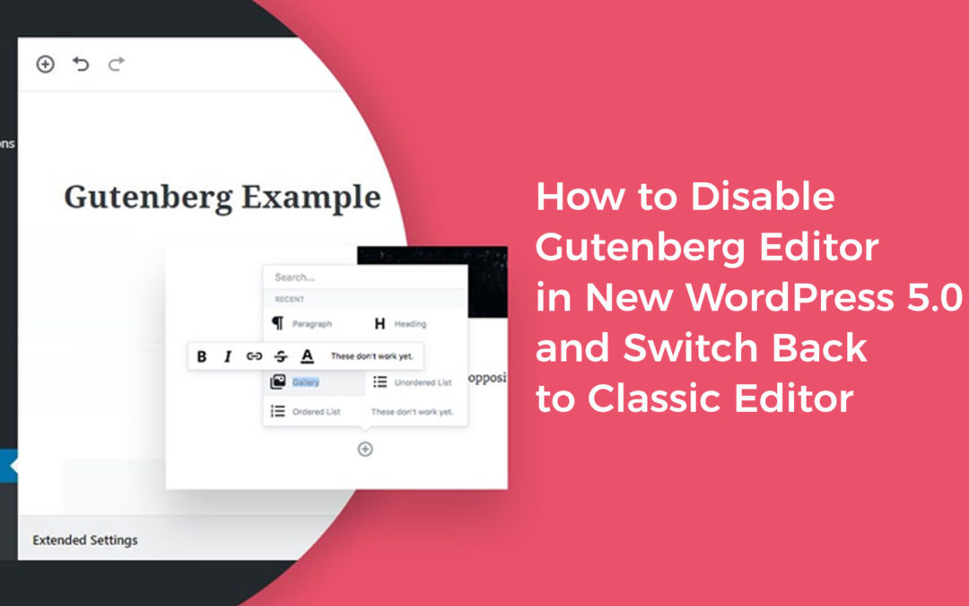 حل مشکل ویرایشگر جدید وردپرس 5 با افزونه Disable Gutenberg